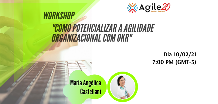 Workshop: Como Potencializar a Agilidade Organizacional com OKR